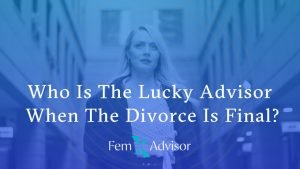 Who Is The Lucky Advisor When The Divorce Is Final?