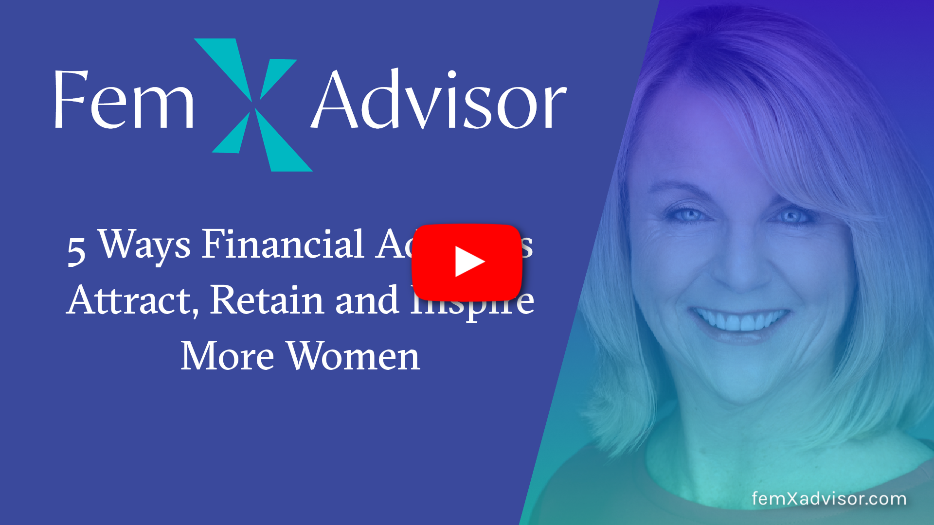 5 Ways Financial Advisors Attract, Retain And Inspire More Women