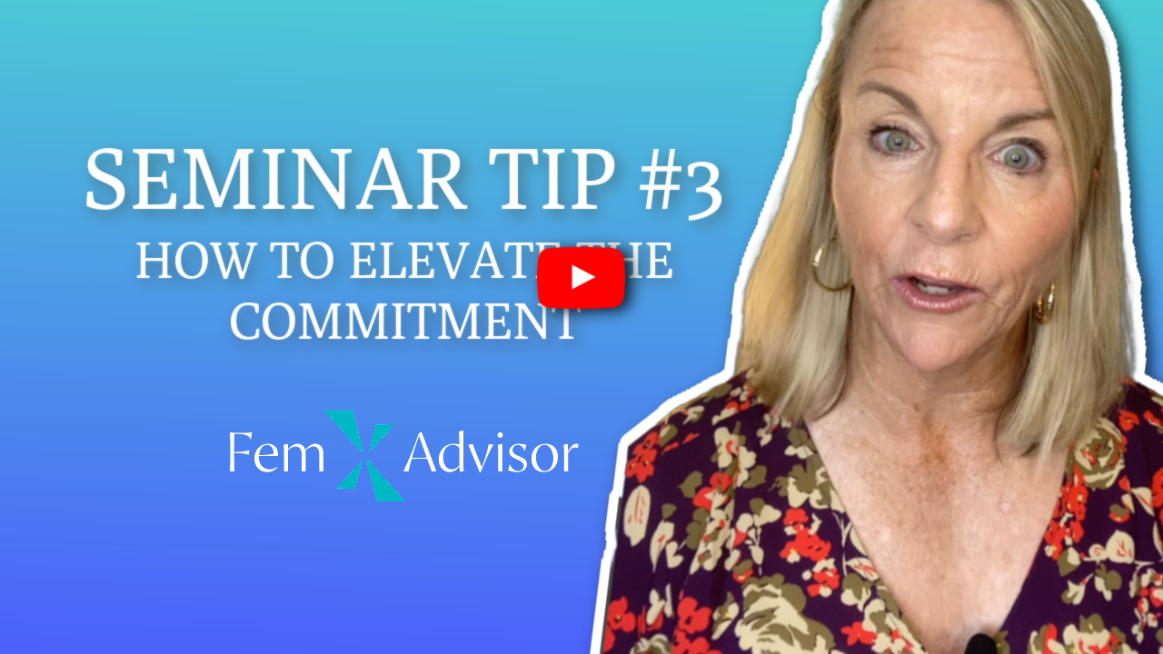 Seminar Tip For Female Financial Advisors #3: How To Elevate The Commitment